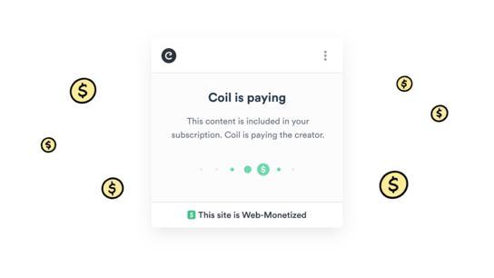 "Micropayments dialog from the Coil browser extension saying that ""This site is Web-Monetized""."