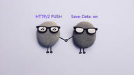 "Two rocks decorated as people holding hands. One is labeled ""HTTP/2 PUSH"" and the other ""Save-Data: on."""