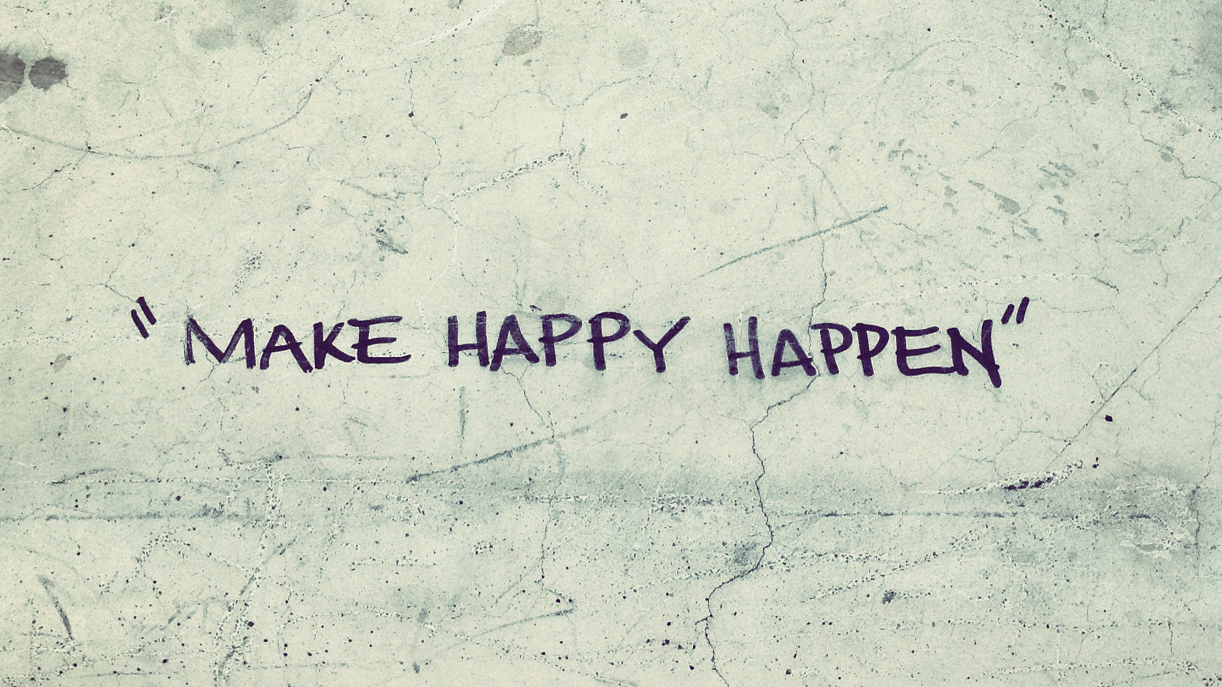 Make Happy Happen